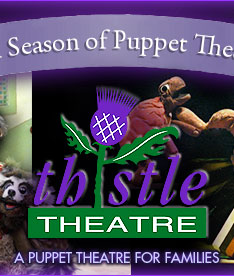 Thistle Theatre: A Puppet Theatre for Families
