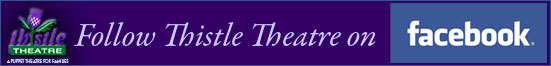 Follow Thistle Theater on Facebook